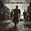 Wasted Shells – The Collector