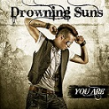 Drowning Suns – You Are