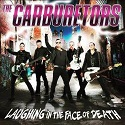 The Carburetors – Laughing in the Face of Death