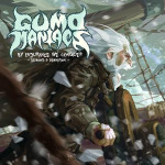 Gumomaniacs – By Endurance We Conquer (Demons & Damnation)