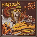 Kid Rock – Sweet Southern Sugar