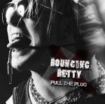 Bouncing Betty – Pull The Plug