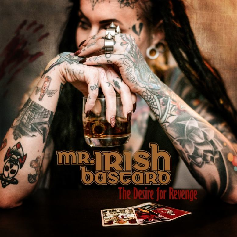 Mr. Irish Bastard – The Desire For Revenge