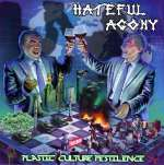 Hateful Agony – Plastic Culture Pestilence