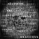 Gracchus – Cluttered and Crowded