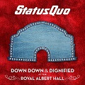 Status Quo – Down Down & Dignified at the Royal Albert Hall