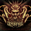 Demorphed - Creation Of A War Machine