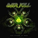 Overkill – The Wings of War (Hail or Kill)