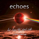 Echoes – Live from the Dark Side (A Tribute to Pink Floyd)