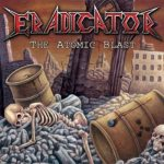 Eradicator – The Atomic Blast (Re-Release)