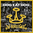 Dog eat Dog – All Boro Kings – Live
