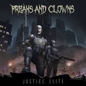 Freaks and Clowns – Justice Elite