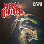 Metal Church – Classic Live (Re-Release)