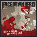 Face Down Hero – False Evidence Appearing Real
