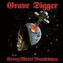 Grave Digger – Heavy Metal Breakdown (Deluxe Expanded Edition)