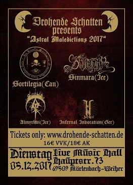 Sortilegia (Can), Sinmara (Ice), Almyrkvi (Ice), Infernal Invocation (D)  Ort: Live Music Hall, Mörlenbach