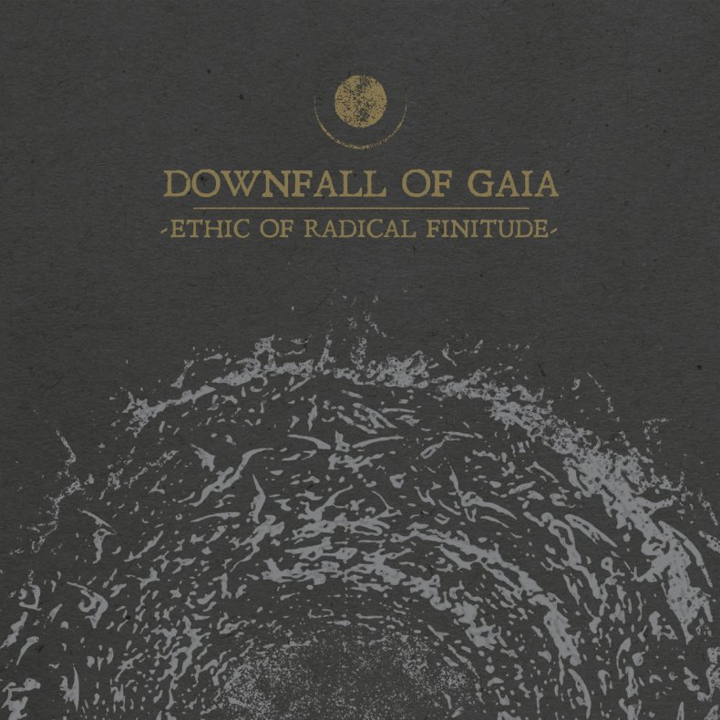 Downfall of Gaia – Ethic of radical infinitude